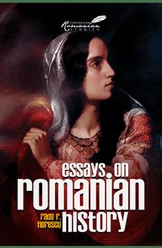 Essays on Romanian History by Radu R. Florescu