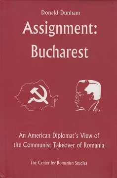 Assignment Bucharest: An American Diplomat's View of the Communist Takeover of Romania