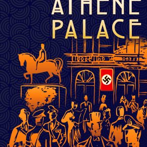 Athene Palace - Nazi New Order in Europe