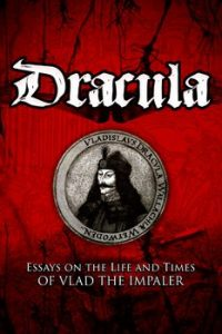Dracula: Essays on the Life and Times of Vlad the Impaler (Hardcover)