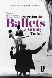 Revealing the Inner Contours of Human Emotion: Preserving the Ballets of Antony Tudor