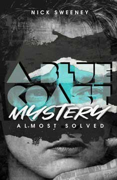 Histria Books Announces the Release of A Blue Coast Mystery – Almost Solved by Nick Sweeney