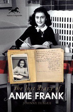 The Lost Diary of Anne Frank: A Historical Novel