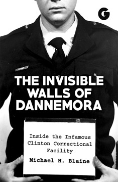 Histria Books announces the publication of  The Invisible Walls of Dannemora by Michael H. Blaine