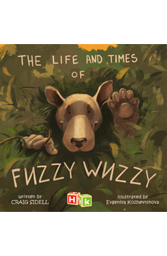 Histria Books announces the release of The Life and Times of Fuzzy Wuzzy