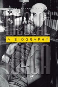 Nicolae Iorga: A Biography