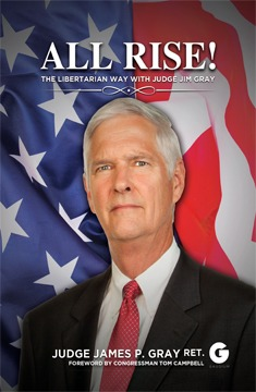 Histria Books Announces the Release of the All Rise!: The Libertarian Way with Judge Jim Gray
