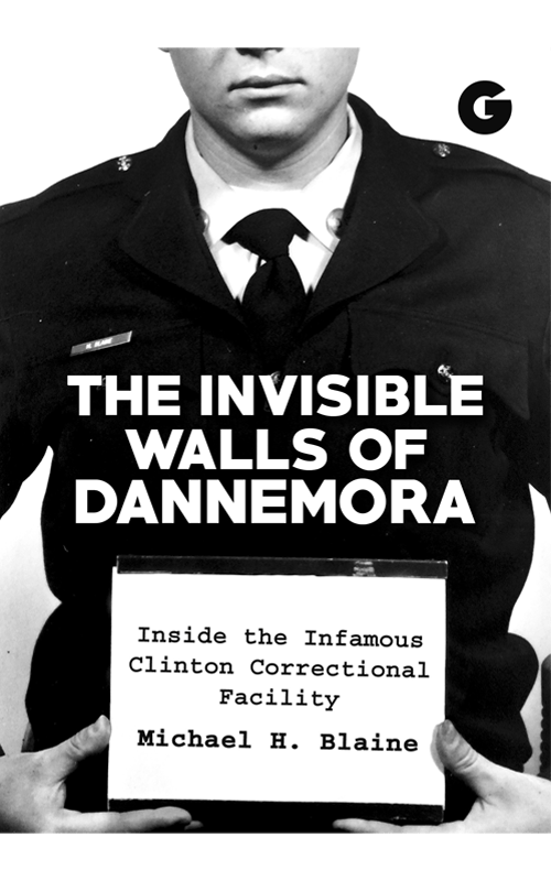Histria Books announces the publication of  The Invisible Walls of Dannemora by Michael H. Blaine
