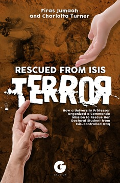 Histria Books Announces the Release of Rescued from ISIS Terror by Firas Jumaah and Charlotta Turner