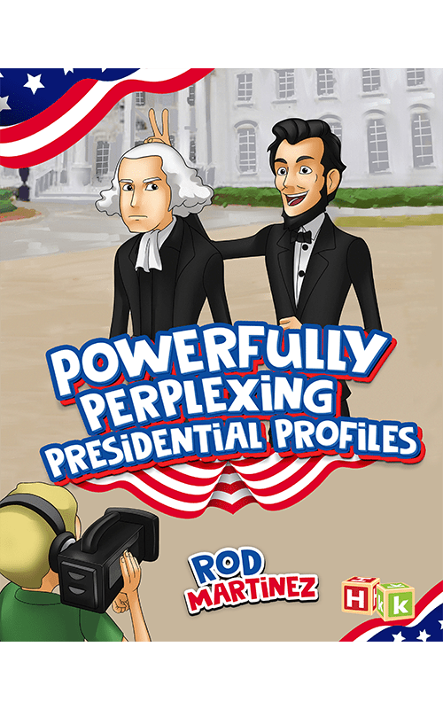 Histria Books launches its new Histria Kids imprint with the release of Powerfully Perplexing Presidential Profiles by Rod Martinez