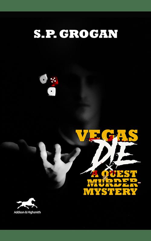 Histria Books announces the publication of Vegas Die: A Quest Murder Mystery by S.P. Grogan