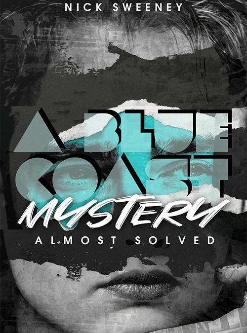 cover of A Blue Coast Mystery - Almost Solved by Nick Sweeney