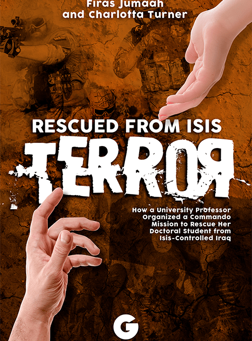 Rescued from ISIS Terror by Firas Jumaah and Charlotta Turner