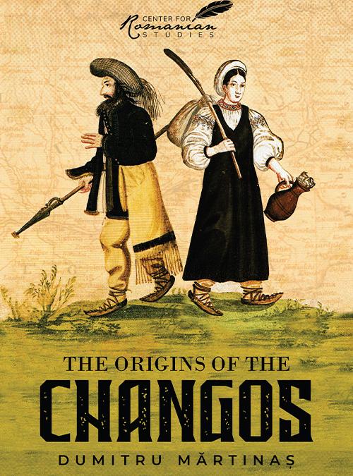 Origins of the Changos by Dumitru Martinas