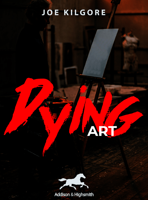 Histria Books Announces the Release of the Dying Art by Joe Kilgore